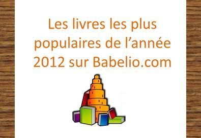 o nous vous pr sentons les 12 livres les plus populaires de l ann e 2012 le blog de babelio. Black Bedroom Furniture Sets. Home Design Ideas