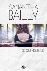 """""""Ce qui nous lie"""" de Samantha Bailly"""