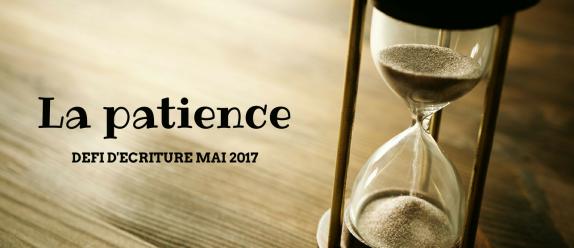 mai 2017 La patience